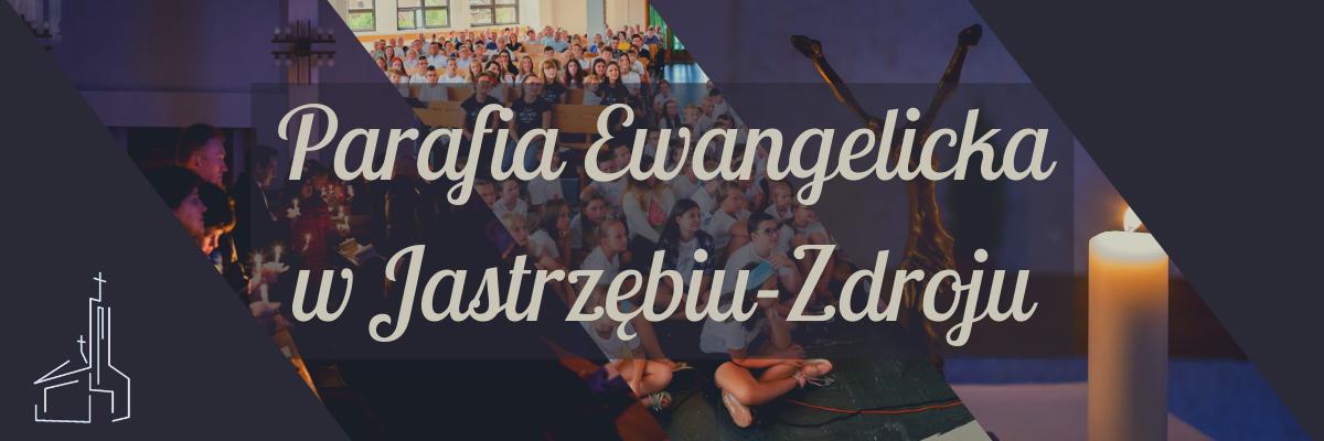 PARAFIA EWANGELICKO-AUGSBURSKA W JASTRZĘBIU-ZDROJU